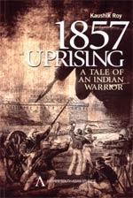 1857 Uprising: A Tale of an Indian Warrior