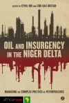 Introduction: Petro-Violence in the Niger Delta: The Complex Politics of an Insurgency