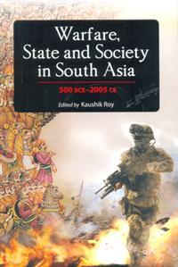 Warfare, State and Society in South Asia